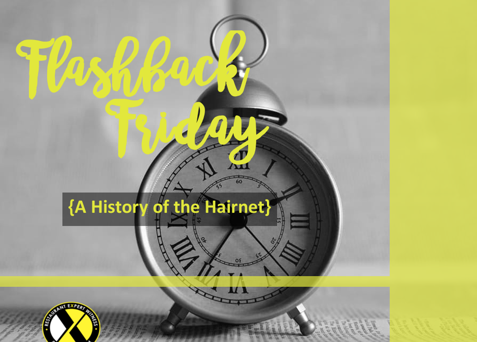 Flashback Friday: A History of the Hairnet